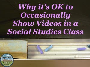 why you can sometimes show videos in a social studies class and it's OK!