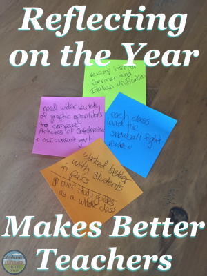 How and why I reflect on the school year that just ended before planning the next one.