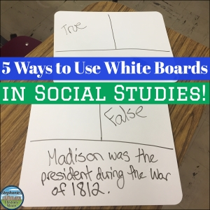 These are 5 of my favorite ways to use white boards in social studies!